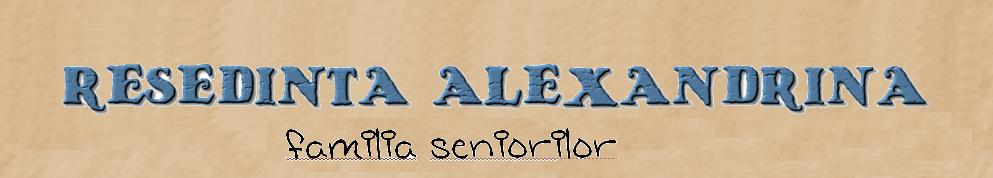 Resedinta Alexandrina - familia seniorilor